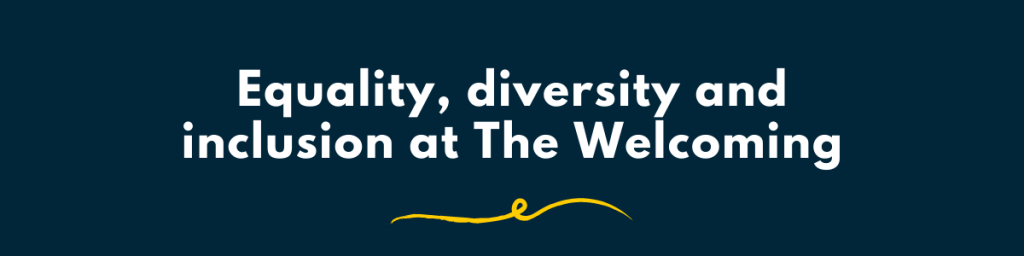 Equality, diversity and inclusion at The Welcoming